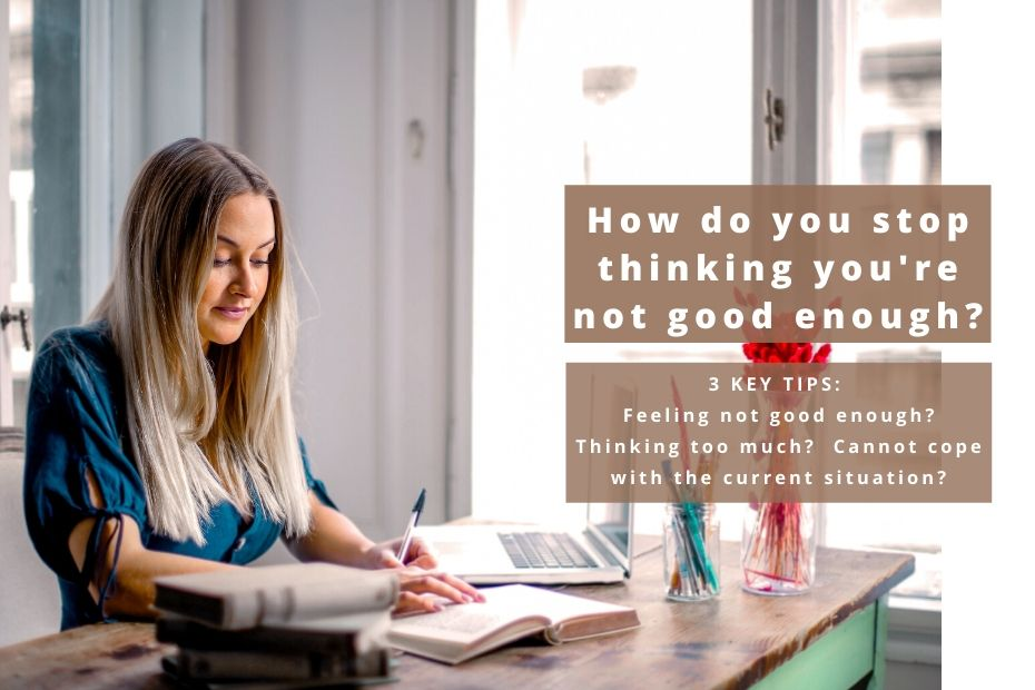 How do you stop thinking you're not good enough?